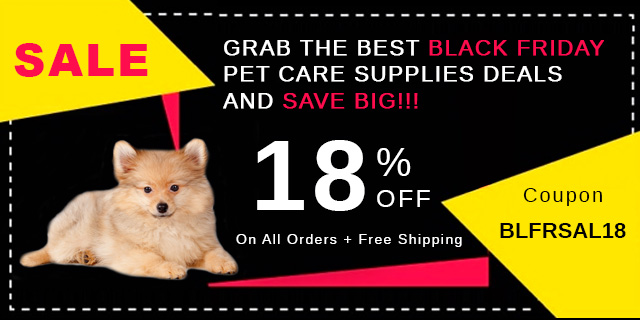Black Friday Pet Care Supplies Deals and Save Big
